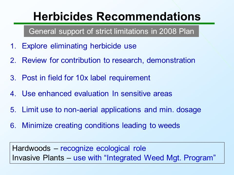 Herbicides Recommendations 1. Explore eliminating herbicide use 2.
