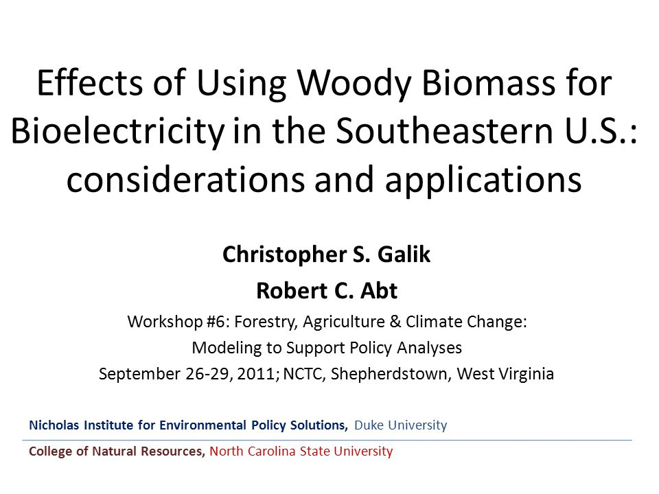 Effects of Using Woody Biomass for Bioelectricity in the Southeastern U.S.: considerations and applications Christopher S.