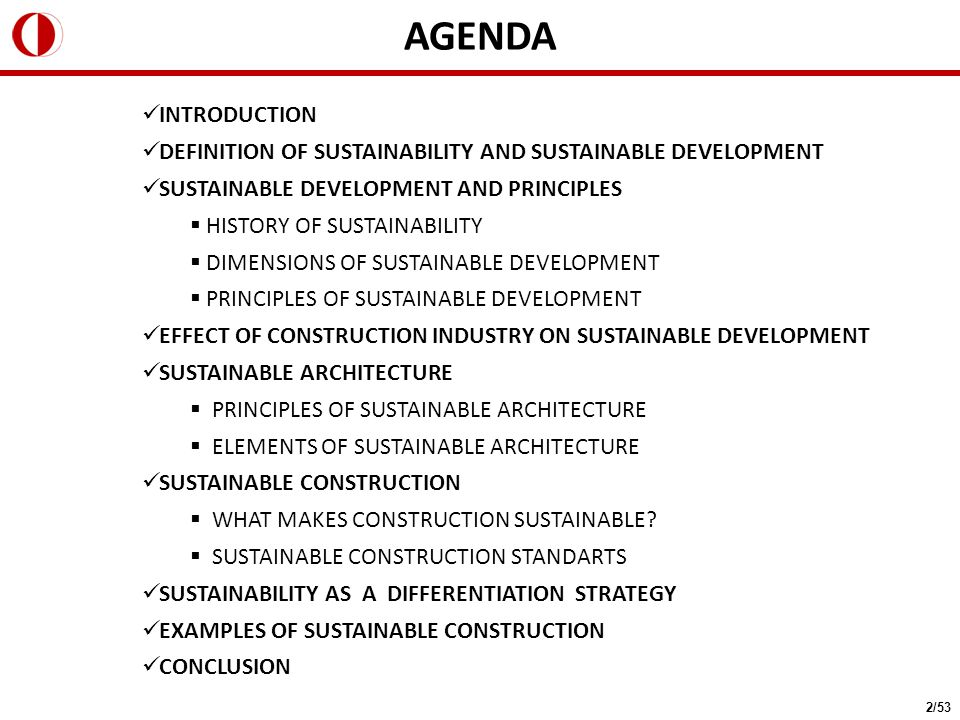 INTRODUCTION DEFINITION OF SUSTAINABILITY AND SUSTAINABLE DEVELOPMENT SUSTAINABLE DEVELOPMENT AND PRINCIPLES  HISTORY OF SUSTAINABILITY  DIMENSIONS