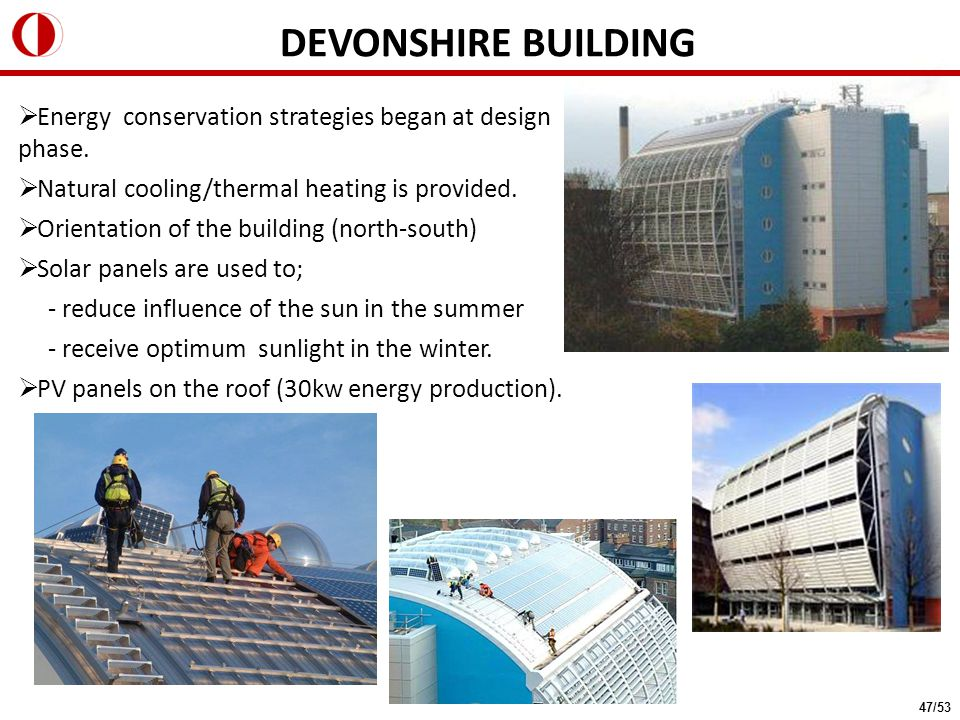  Energy conservation strategies began at design phase.  Natural cooling/thermal heating is provided.  Orientation of the building (north-south)  S
