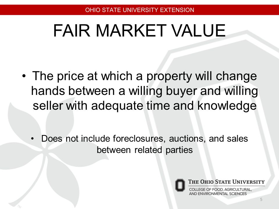 FAIR MARKET VALUE The price at which a property will change hands between a willing buyer and willing seller with adequate time and knowledge Does not