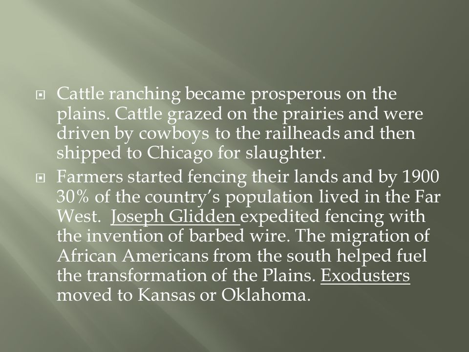  Cattle ranching became prosperous on the plains.
