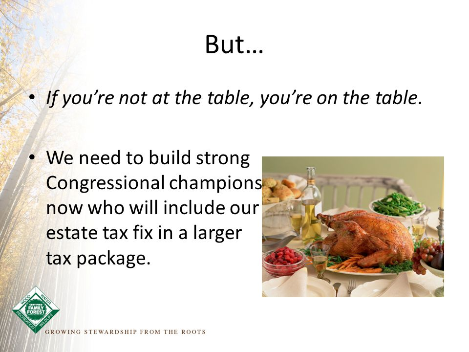 But… If you're not at the table, you're on the table.