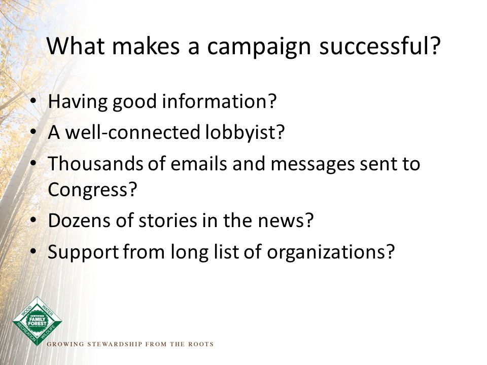 What makes a campaign successful. Having good information.