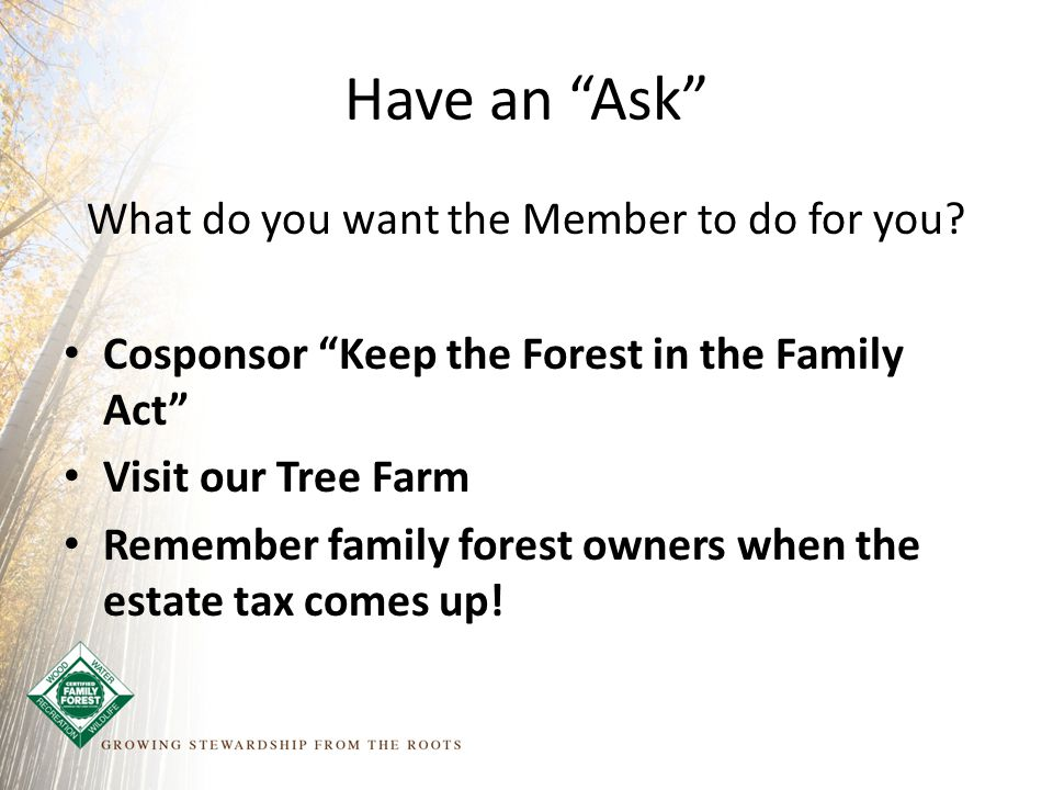 Have an Ask What do you want the Member to do for you.