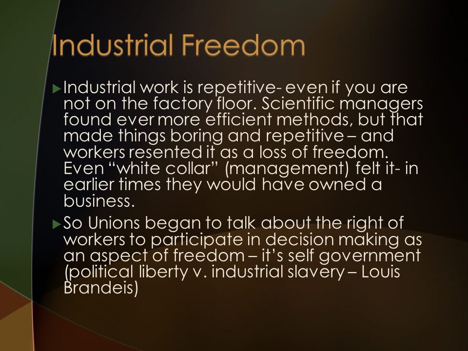  Industrial work is repetitive- even if you are not on the factory floor.