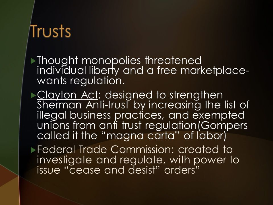  Thought monopolies threatened individual liberty and a free marketplace- wants regulation.
