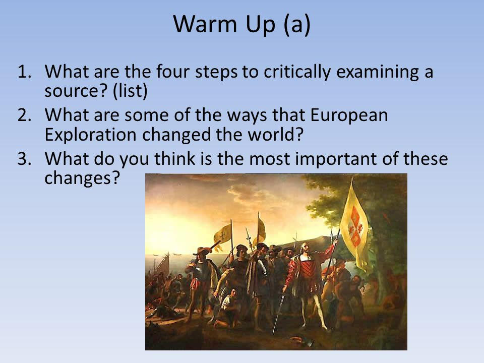 Warm Up (b) 1.What were some of the effects of European Exploration on Europeans.