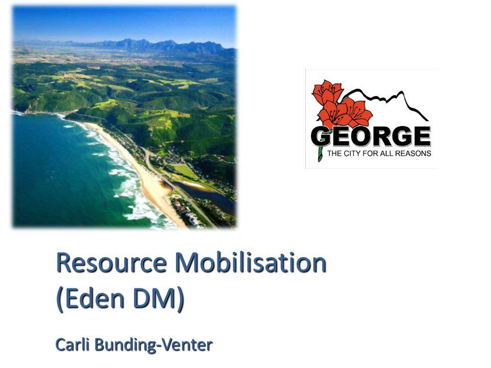 Resource Mobilisation (Eden DM) Carli Bunding-Venter