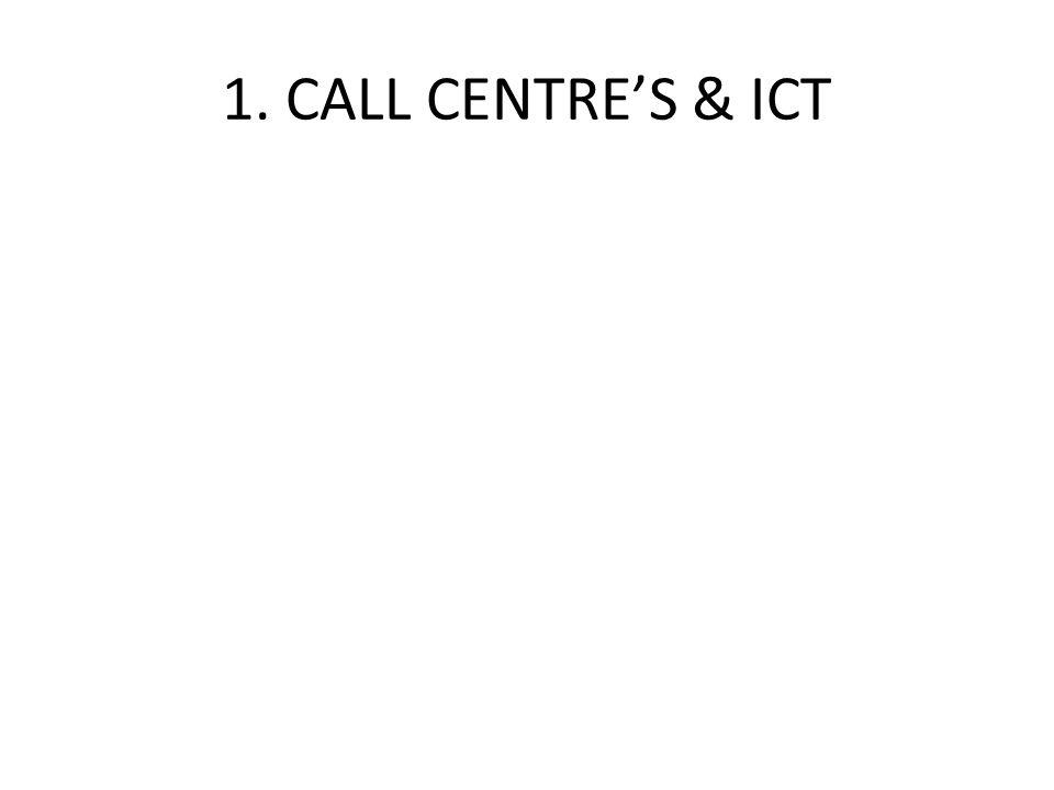 1. CALL CENTRE'S & ICT