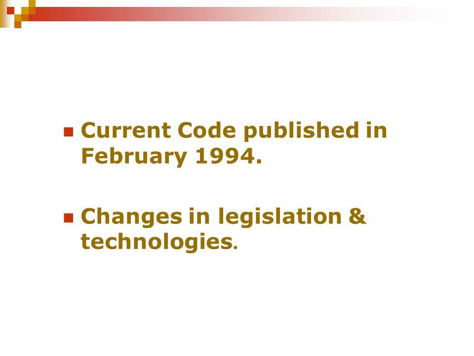 Changes in legislation & technologies.