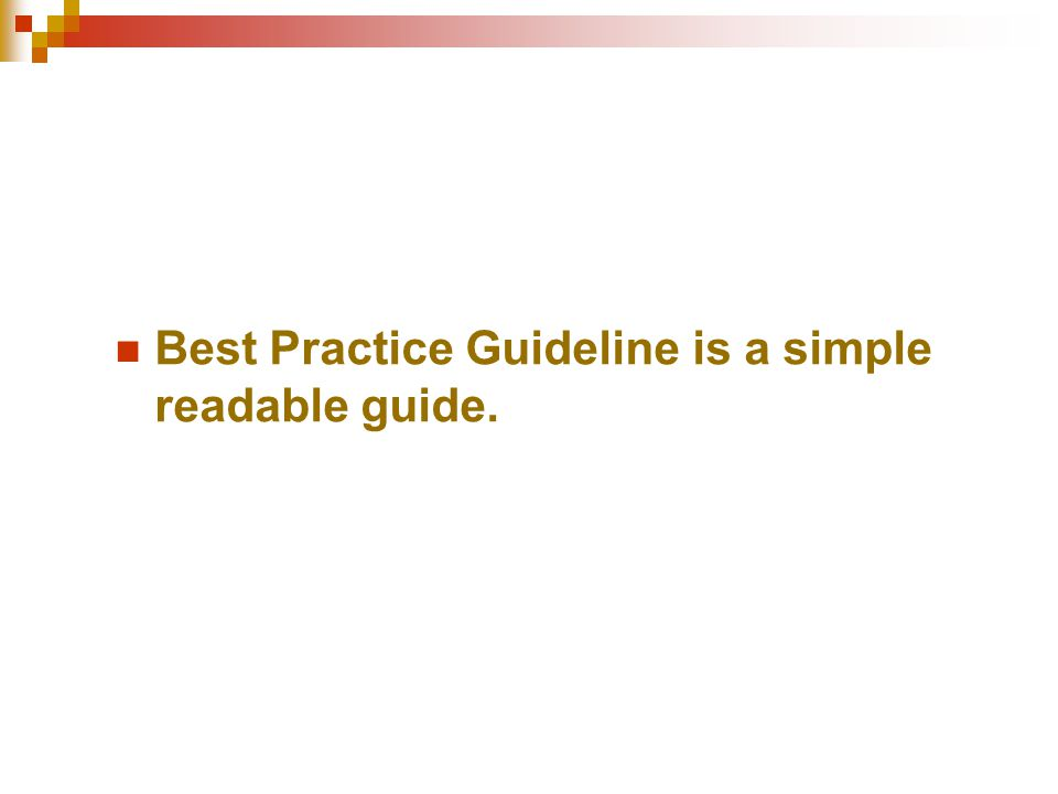 Best Practice Guideline is a simple readable guide.