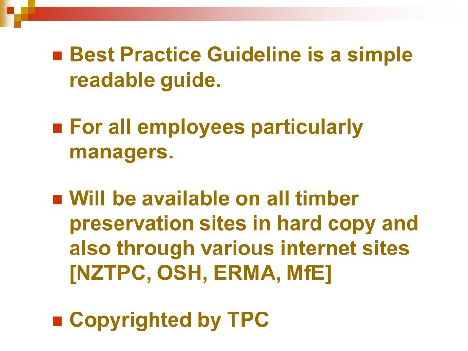 Best Practice Guideline is a simple readable guide. For all employees particularly managers. Will be available on all timber preservation sites in har