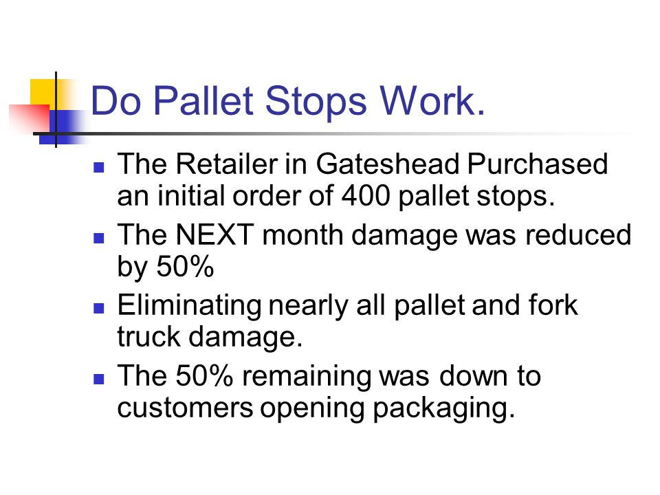 Do Pallet Stops Work. The Retailer in Gateshead Purchased an initial order of 400 pallet stops.