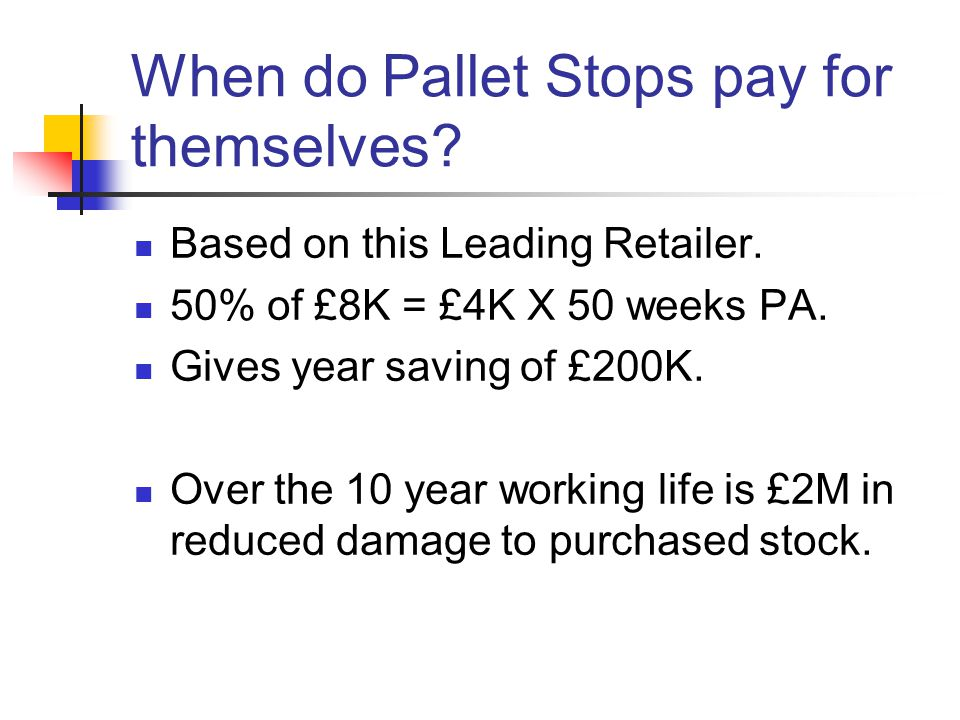 When do Pallet Stops pay for themselves. Based on this Leading Retailer.