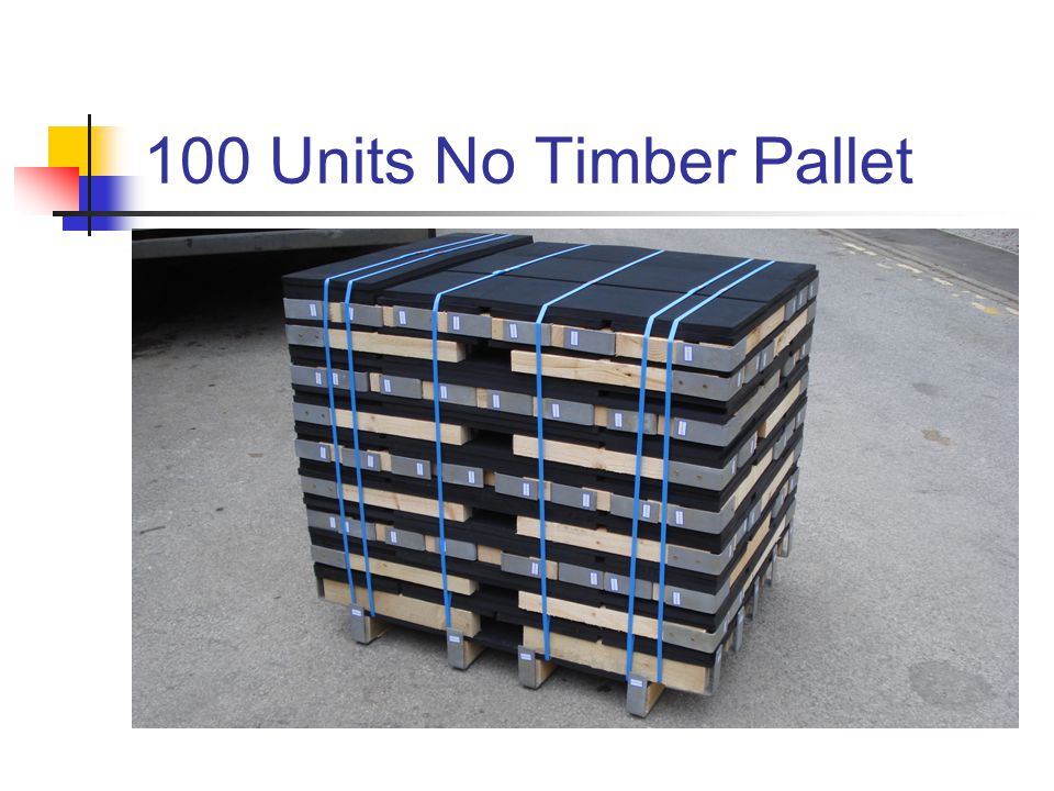 100 Units No Timber Pallet