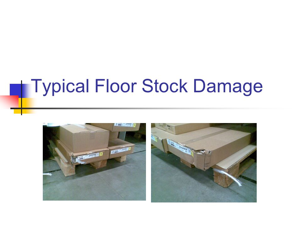 Typical Floor Stock Damage