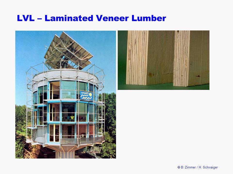 B. Zimmer / H. Schwaiger LVL – Laminated Veneer Lumber