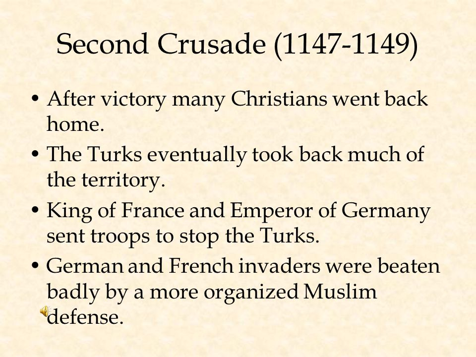 The First Crusade (1096-1099) Peasant army –Untrained –Lacked military equipment –Many killed by Muslim Turks Knights –Succeeded in capturing Jerusale
