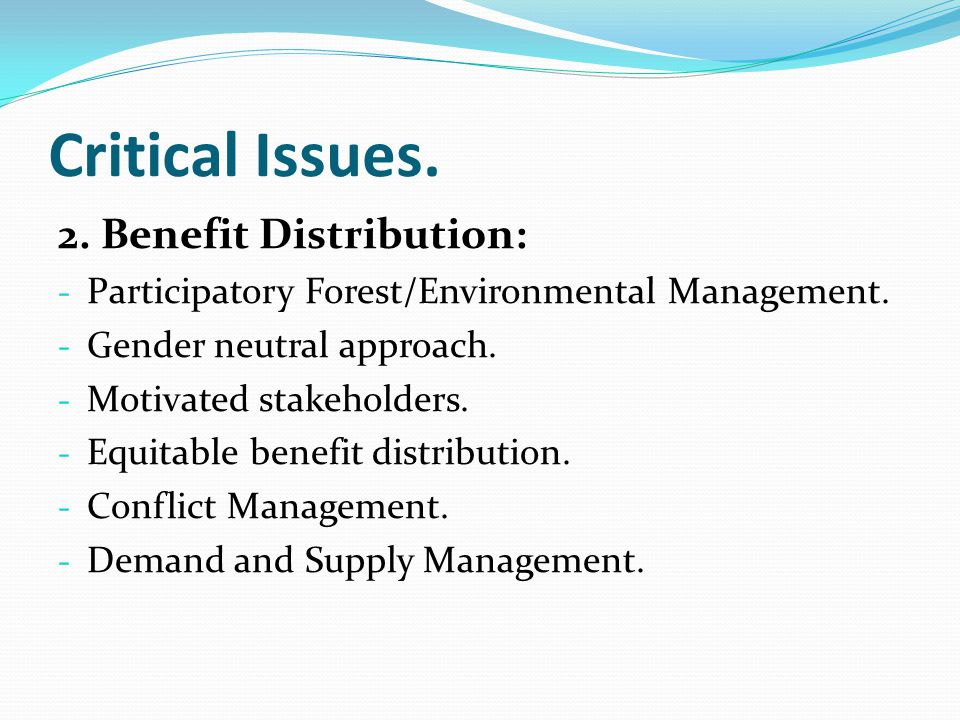 Critical Issues.2. Benefit Distribution: - Participatory Forest/Environmental Management.