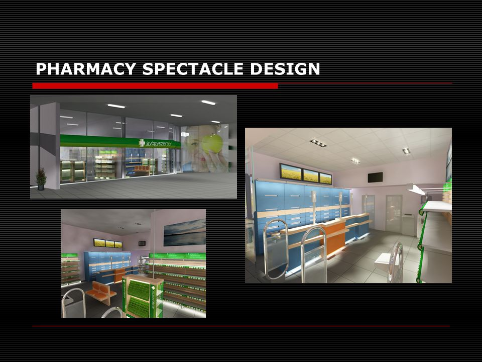 PHARMACY SPECTACLE DESIGN