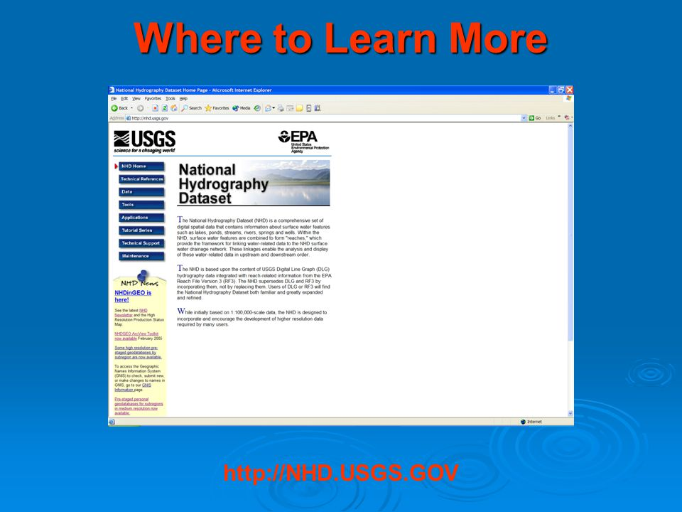 Where to Learn More http://NHD.USGS.GOV