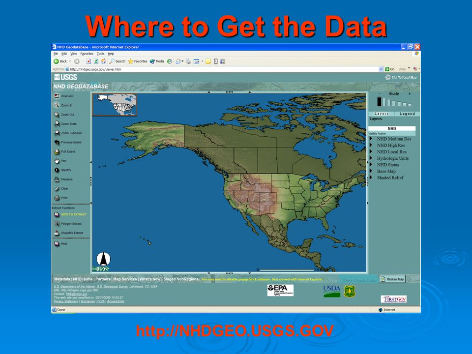 Where to Get the Data http://NHDGEO.USGS.GOV