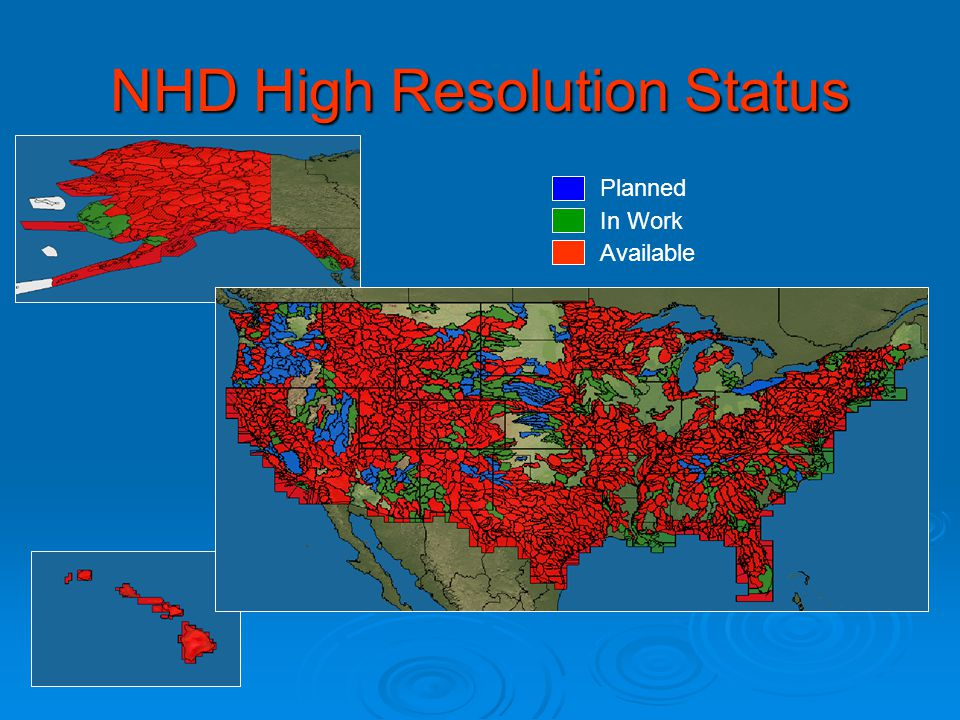 NHD High Resolution Status Available In Work Planned
