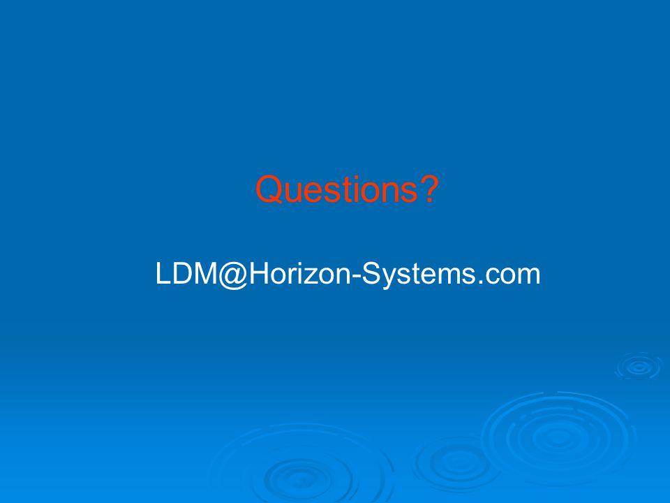 Questions? LDM@Horizon-Systems.com