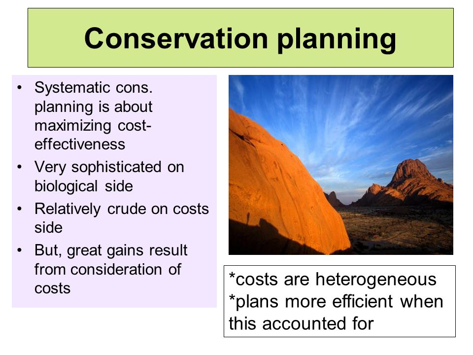 Sub-national: Plans that consider costs represent the same # of vertebrate species at roughly 10% of the opportunity costs of plans that do not in Oregon, USA Costs in planning Polasky et al.