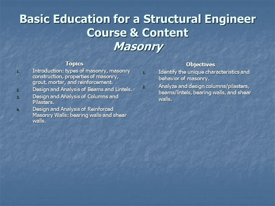 Basic Education for a Structural Engineer Course & Content Masonry Topics 1.