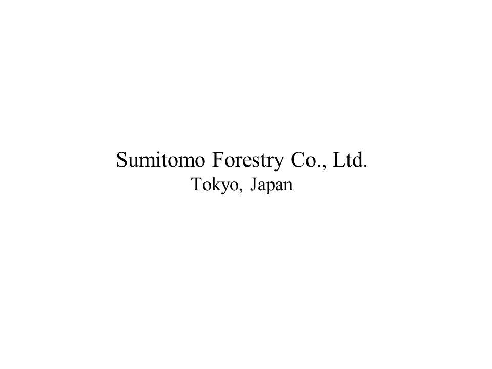 Sumitomo Forestry Co., Ltd. Tokyo, Japan