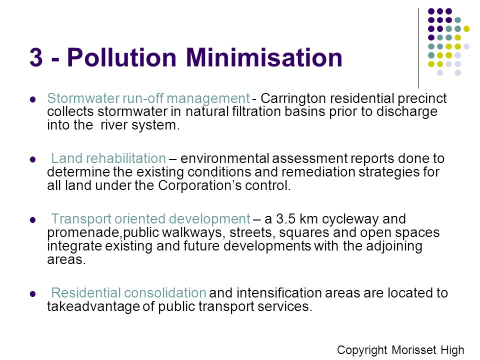 3 - Pollution Minimisation Stormwater run-off management - Carrington residential precinct collects stormwater in natural filtration basins prior to d