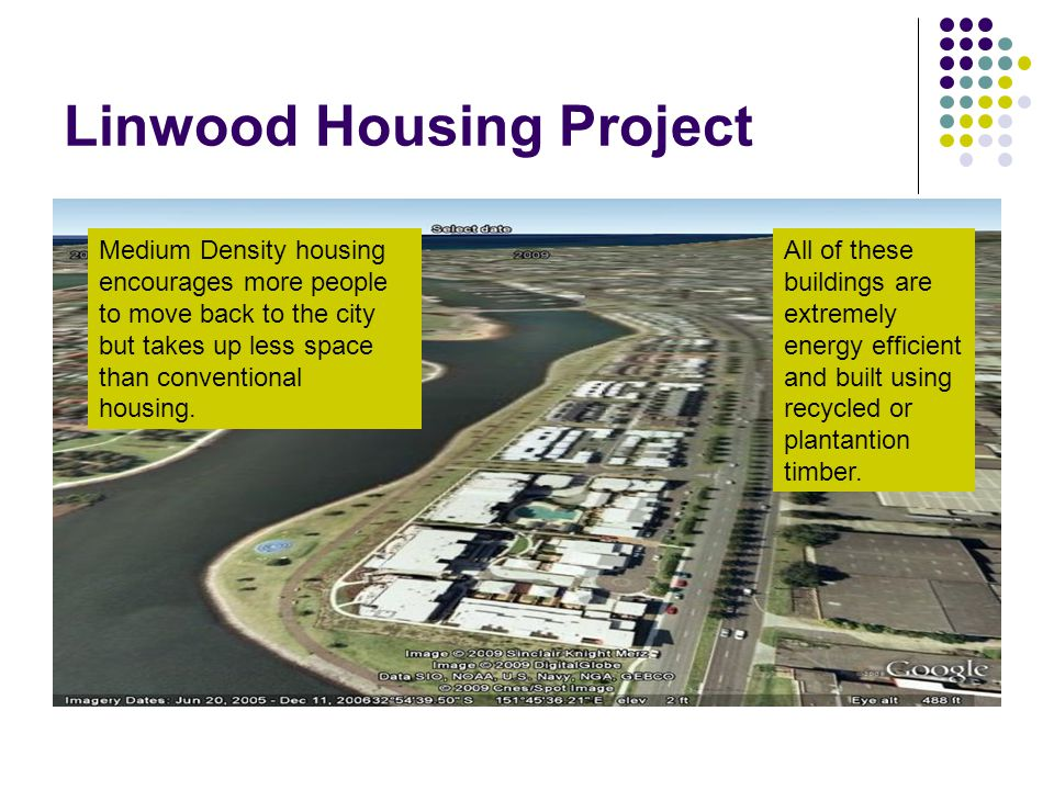 Linwood Housing Project Medium Density housing encourages more people to move back to the city but takes up less space than conventional housing. All