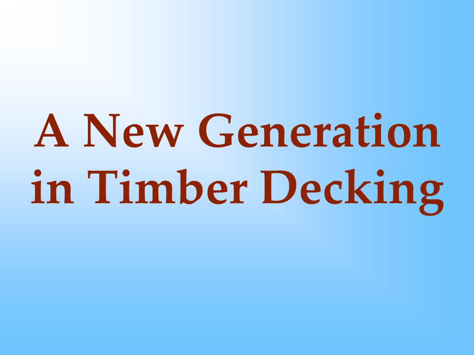 A New Generation in Timber Decking