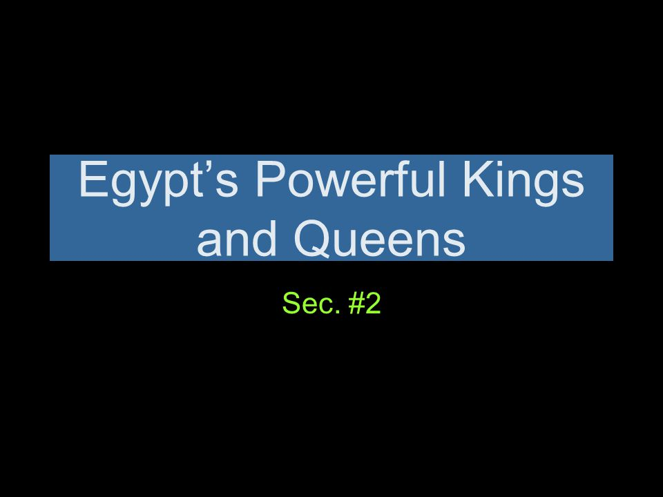 Egypt's Powerful Kings and Queens Sec. #2