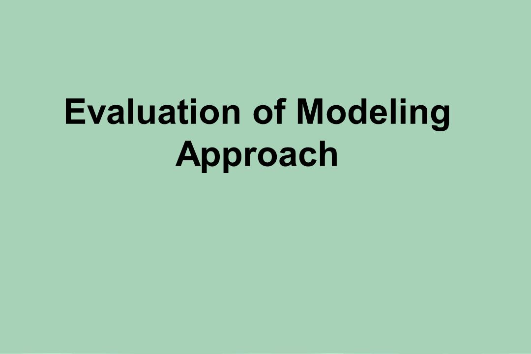 Evaluation of Modeling Approach