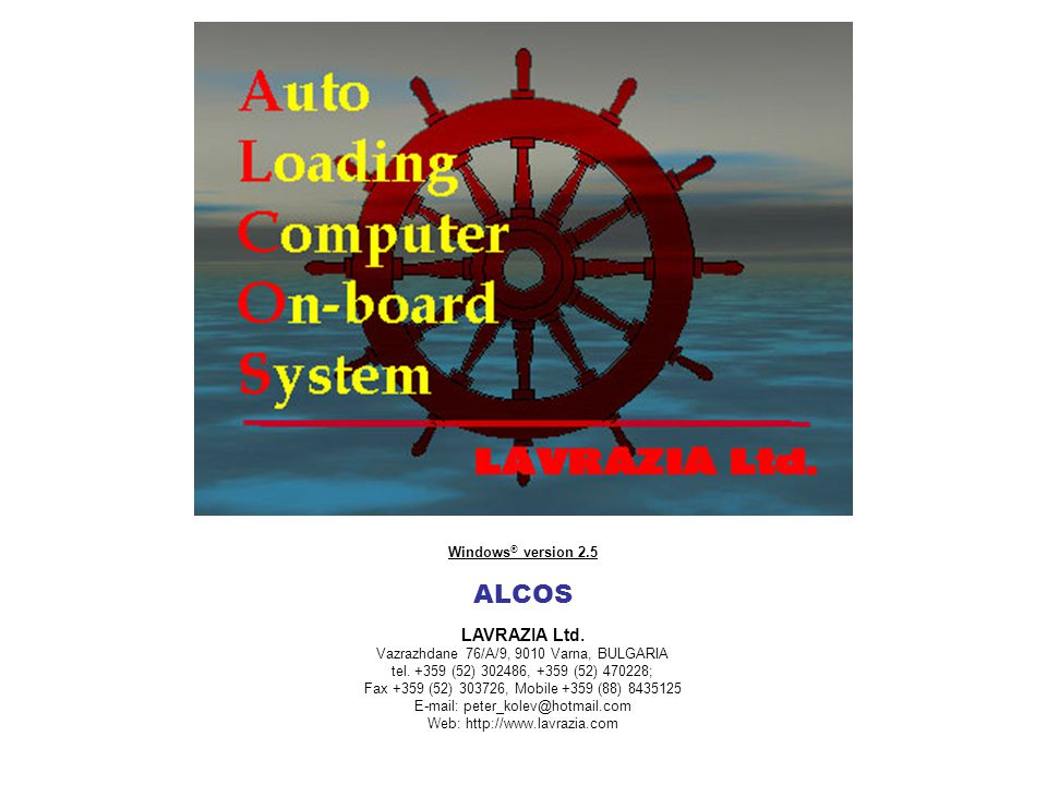 Windows ® version 2.5 ALCOS LAVRAZIA Ltd.Vazrazhdane 76/A/9, 9010 Varna, BULGARIA tel.