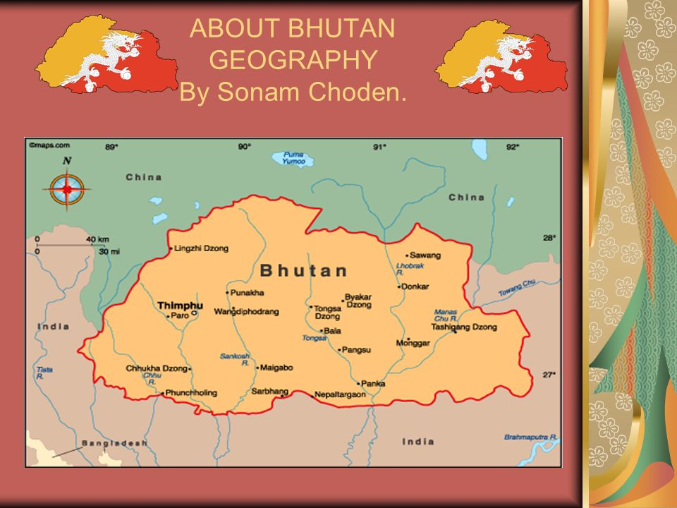 GEOGRAPHY OF BHUTAN Bhutan is 6 hours ahead of Greenwich Mean Time (GMT).
