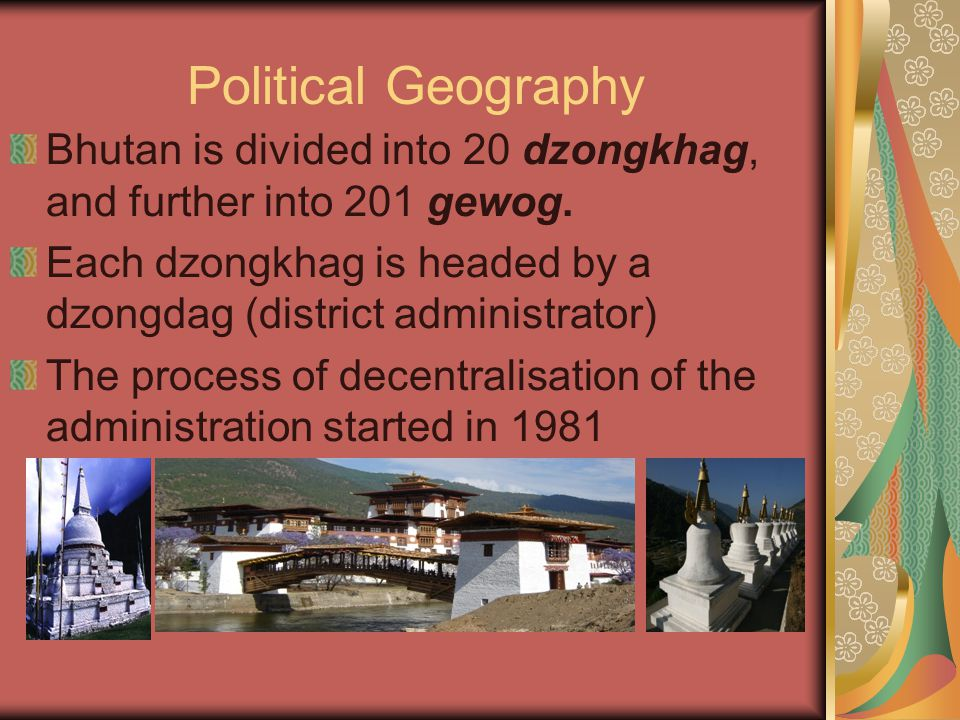 Strategic Location The heartland of Bhutan has never been invaded by any one.