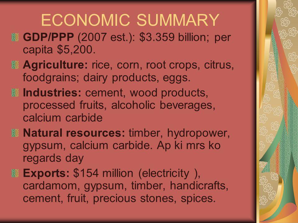 ECONOMIC SUMMARY GDP/PPP (2007 est.): $3.359 billion; per capita $5,200.
