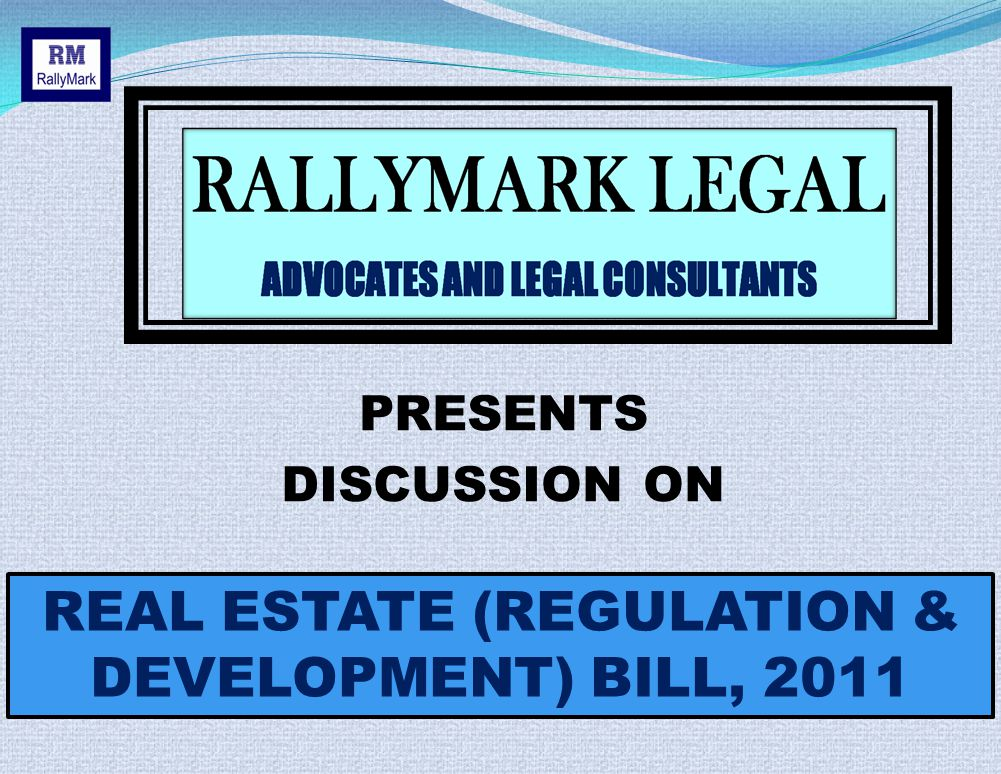 PRESENTS DISCUSSION ON REAL ESTATE (REGULATION & DEVELOPMENT) BILL, 2011