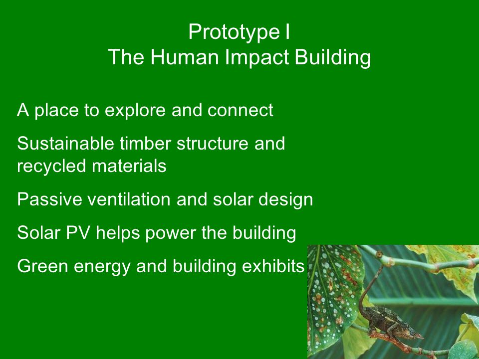 A place to explore and connect Sustainable timber structure and recycled materials Passive ventilation and solar design Solar PV helps power the build