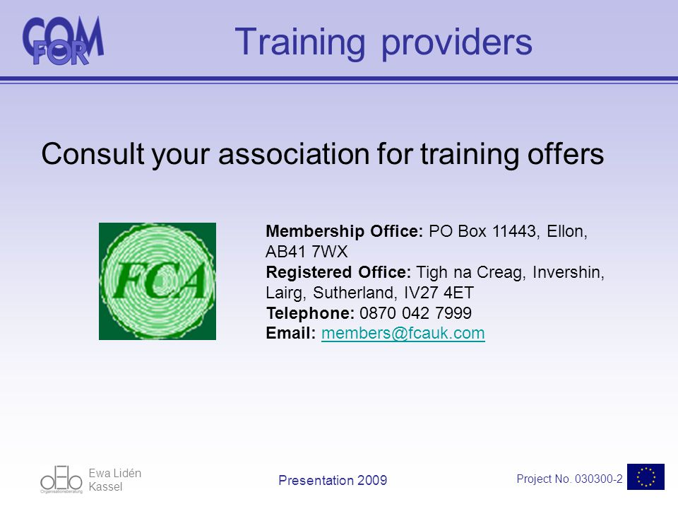 Ewa Lidén Kassel Project No. 030300-2 Presentation 2009 Training providers Consult your association for training offers Membership Office: PO Box 1144
