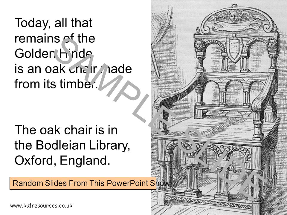www.ks1resources.co.uk Today, all that remains of the Golden Hinde is an oak chair made from its timber.