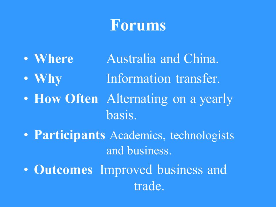 Forums Where Australia and China. Why Information transfer.