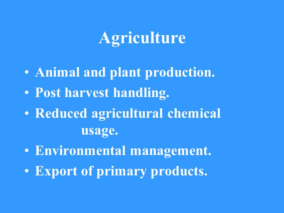 Agriculture Animal and plant production. Post harvest handling.