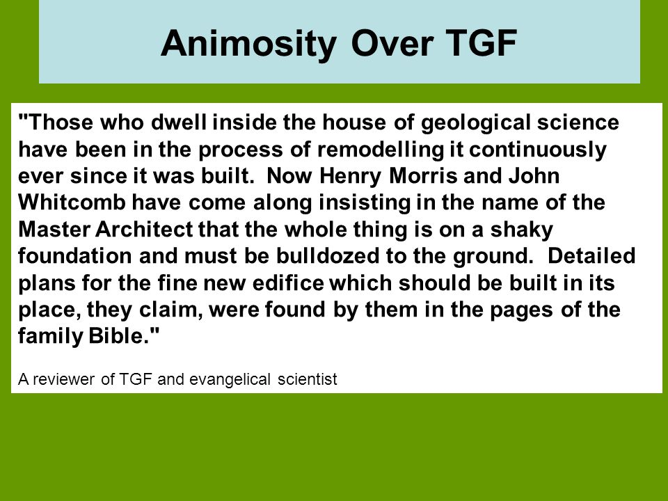 Animosity Over TGF Those who dwell inside the house of geological science have been in the process of remodelling it continuously ever since it was built.