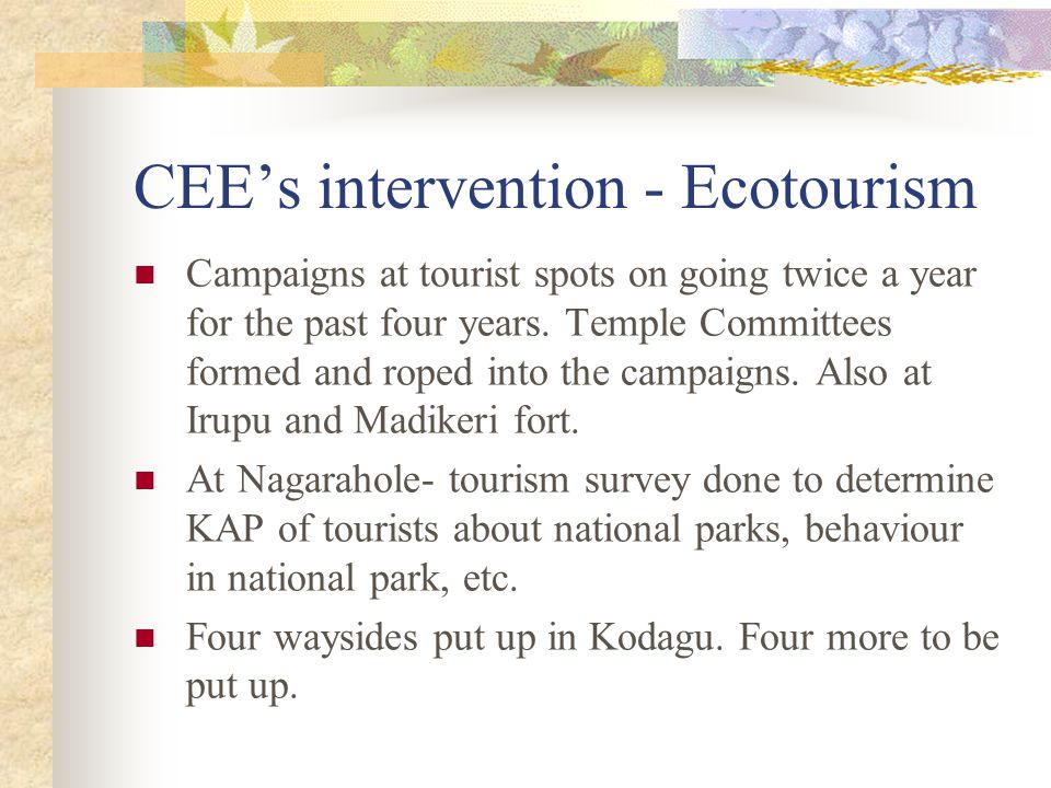 CEE's intervention - Ecotourism Campaigns at tourist spots on going twice a year for the past four years.