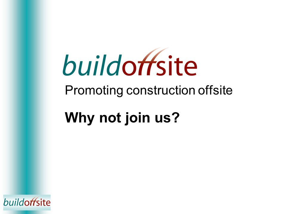 Promoting construction offsite Why not join us